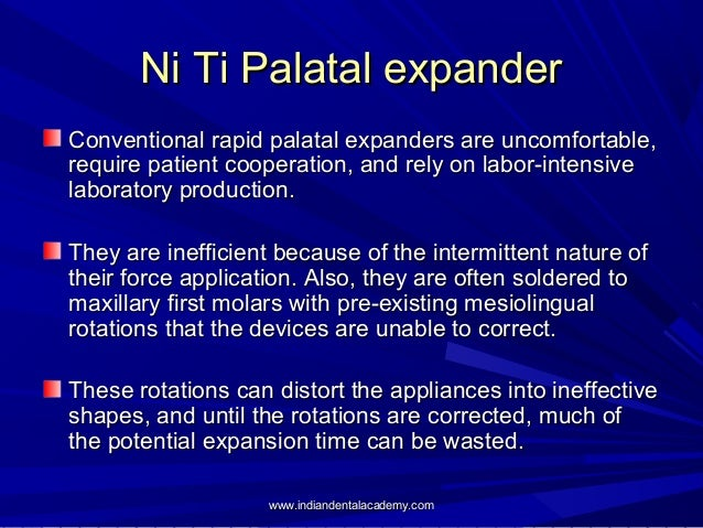Ni Ti Palatal expander Conventional rapid palatal expanders are uncomfortable, require patient cooperation, and rely on la...