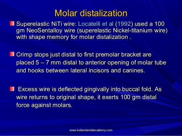 Molar distalization Superelastic NiTi wire: Locatelli et al (1992) used a 100 gm NeoSentalloy wire (superelastic Nickel-ti...