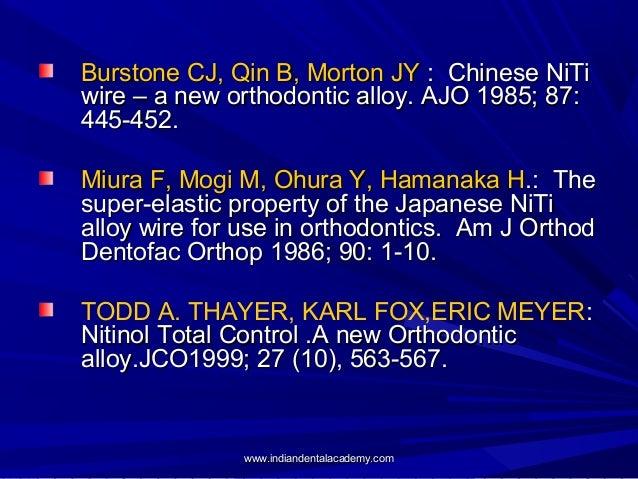Burstone CJ, Qin B, Morton JY : Chinese NiTi wire – a new orthodontic alloy. AJO 1985; 87: 445-452. Miura F, Mogi M, Ohura...