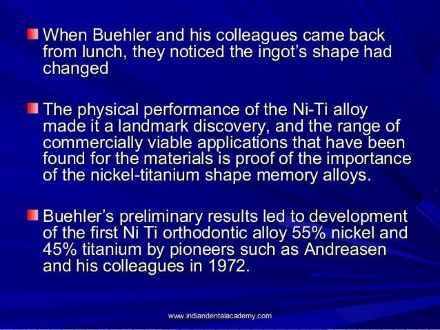When Buehler and his colleagues came back from lunch, they noticed the ingot's shape had changed The physical performance ...