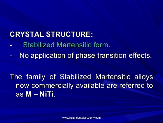 CRYSTAL STRUCTURE: -Stabilized Martensitic form. -No application of phase transition effects. The family of Stab...
