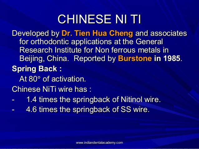 CHINESE NI TI Developed by Dr. Tien Hua Cheng and associates for orthodontic applications at the General Research Institut...