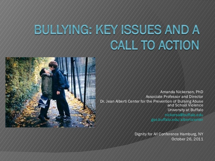 Amanda Nickerson, PhD Associate Professor and Director Dr. Jean Alberti Center for the Prevention of Bullying Abuse and Sc...