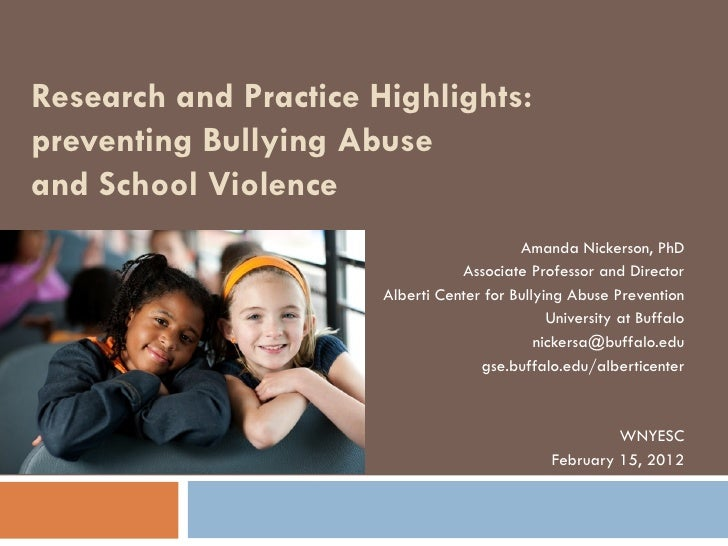 Research and Practice Highlights:preventing Bullying Abuseand School Violence                                           Am...