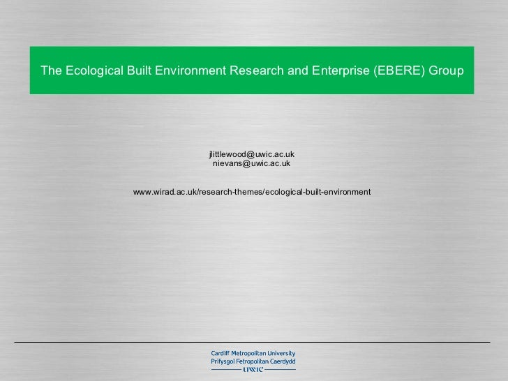 The Ecological Built Environment Research and Enterprise (EBERE) Group [email_address] [email_address] www.wirad.ac.uk/res...