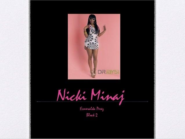 Nicki Minaj Esmeralda Perez Block 2