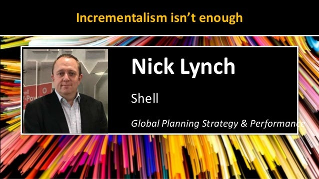 Presentation by Nick Lynch, Shell at the Supply Chain Insights Global Summit 2018