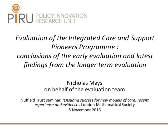 Evaluation of the Integrated Care and Support Pioneers Programme : conclusions of the early evaluation and latest findings...