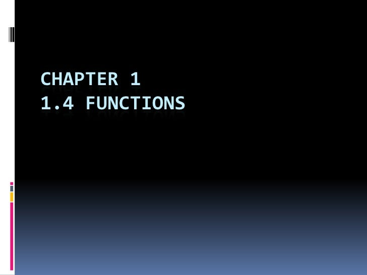 CHAPTER 1 1.4 FUNCTIONS