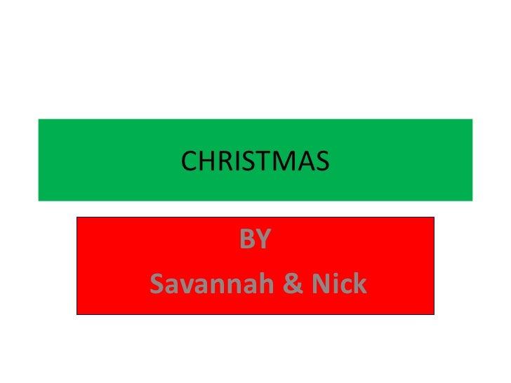 CHRISTMAS        BY Savannah & Nick