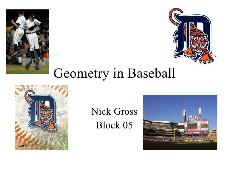 Geometry in Baseball Nick Gross Block 05