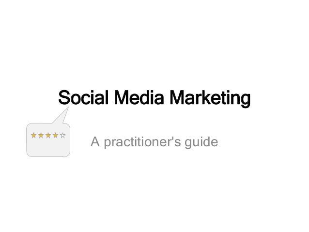 Social Media Marketing A practitioner's guide