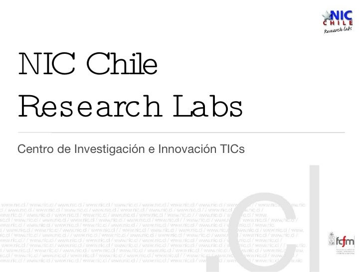 NIC Chile Research Labs Centro de Investigación e Innovación TICs