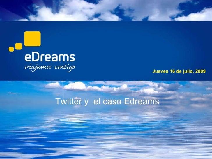 Twitter y  el caso Edreams Jueves 16 de julio, 2009