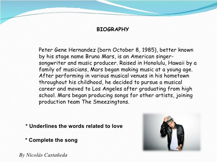 Peter Gene Hernandez (born October 8,1985), better known by his stage name Bruno Mars, is an American singer-songwriter a...