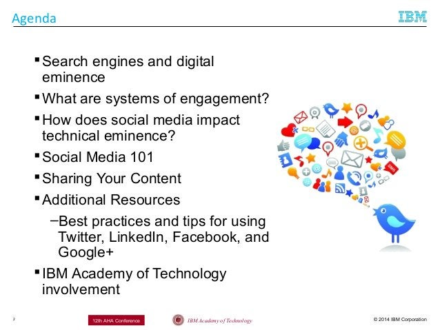 © 2014 IBM CorporationIBM Academy of Technology12th AHA Conference2 Agenda Search engines and digital eminence What are ...