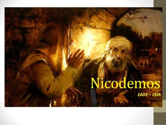 Nicodemos      EADE – CEIA
