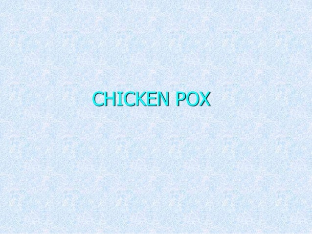CHICKEN POX