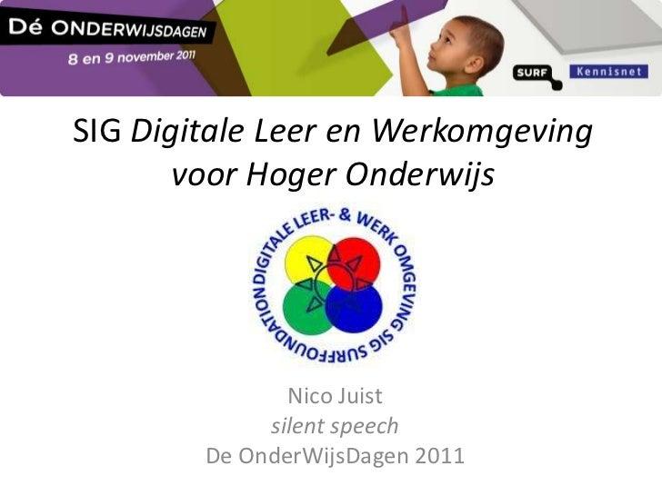SIG Digitale Leer en Werkomgeving       voor Hoger Onderwijs               Nico Juist             silent speech        De ...