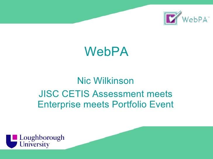 WebPA Nic Wilkinson JISC CETIS Assessment meets Enterprise meets Portfolio Event