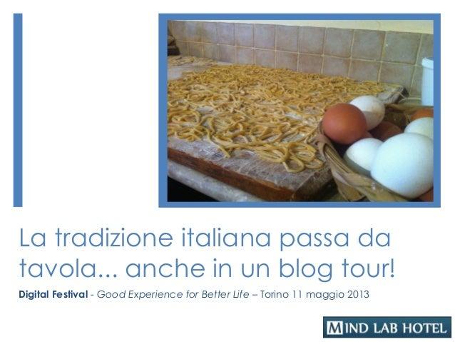 La tradizione italiana passa datavola... anche in un blog tour!Digital Festival - Good Experience for Better Life – Torino...