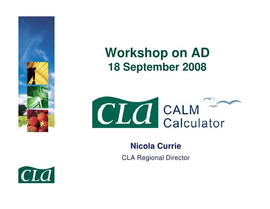 Workshop on AD 18 September 2008         Nicola Currie   CLA Regional Director