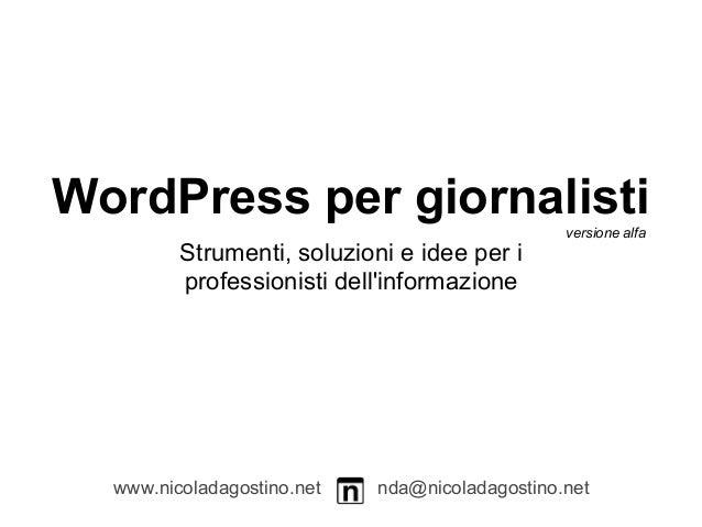WordPress per giornalisti                       versione alfa         Strumenti, soluzioni e idee per i         profession...