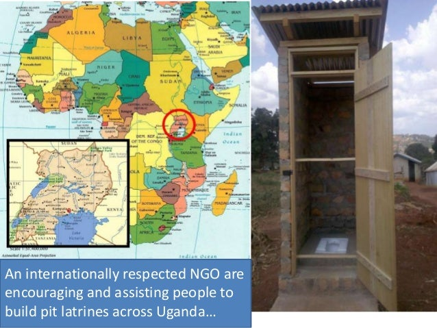 An internationally respected NGO are encouraging and assisting people to build pit latrines across Uganda…