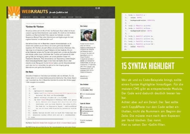 15 SYNTAX HIGHLIGHTWer ab und zu Code-Beispiele bringt, sollteeinen Syntax Highlighter hinzufügen. Für diemeisten CMS gibt...