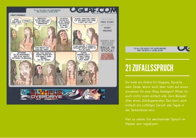 21 ZUFALLSSPRUCHIhr habt ein Faible für Slogans, Sprücheoder Zitate, könnt euch aber nicht auf eineneinzelnen für euer Blo...