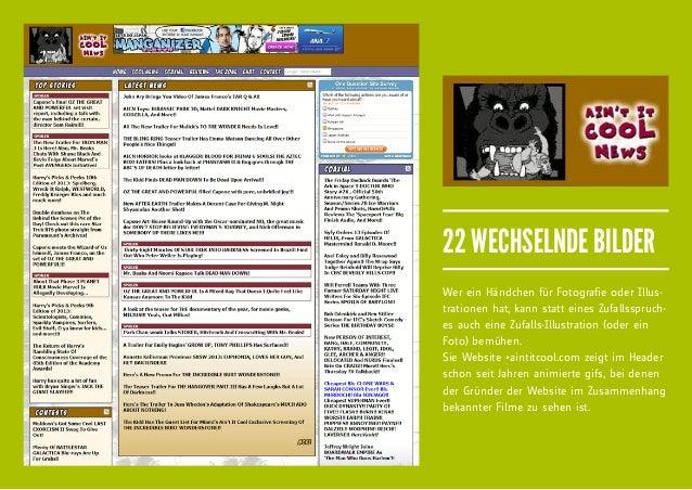 22 WECHSELNDE BILDERWer ein Händchen für Fotografie oder Illus-trationen hat, kann statt eines Zufallsspruch-es auch eine ...