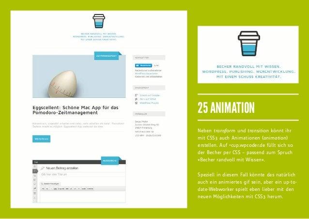 25 ANIMATIONNeben transform und transition könnt ihrmit CSS3 auch Animationen (animation)erstellen. Auf ficup.wpcoder.de fü...