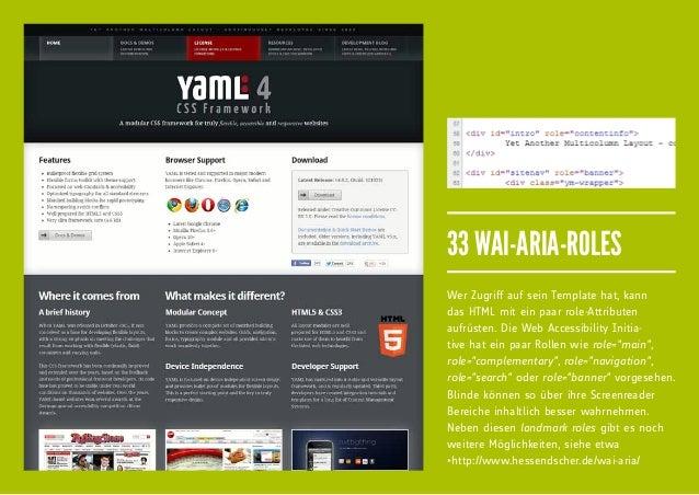33 WAI-ARIA-ROLESWer Zugriff auf sein Template hat, kanndas HTML mit ein paar role-Attributenaufrüsten. Die Web Accessibil...