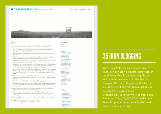 35 IRON BLOGGINGWer einen Antrieb zum Bloggen braucht,kann sich den Iron Bloggern seiner Regionanschließen. Die Teilnehmer...