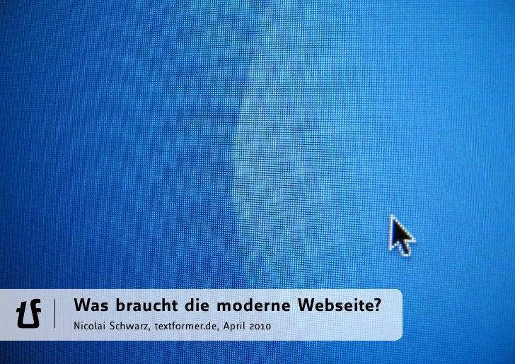 Was braucht die moderne Webseite? Nicolai Schwarz, textformer.de, April 2010