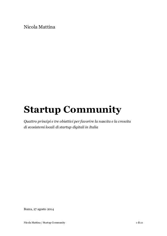 Nicola Mattina ! ! ! ! ! ! ! ! ! ! ! ! Startup Community Quattro principi e tre obiettivi per favorire la nascita e la cre...