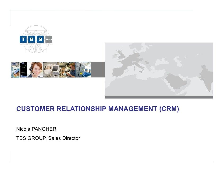 CUSTOMER RELATIONSHIP MANAGEMENT (CRM)Nicola PANGHERTBS GROUP, Sales Director                            1