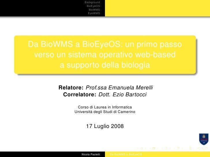 Background                   BioEyeOS                    BioWMS                    EyeWMS     Da BioWMS a BioEyeOS: un pri...