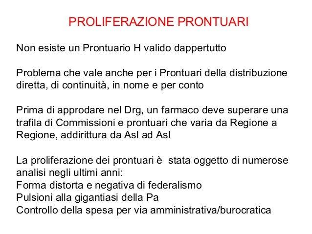 PROLIFERAZIONE PRONTUARINon esiste un Prontuario H valido dappertuttoProblema che vale anche per i Prontuari della distrib...