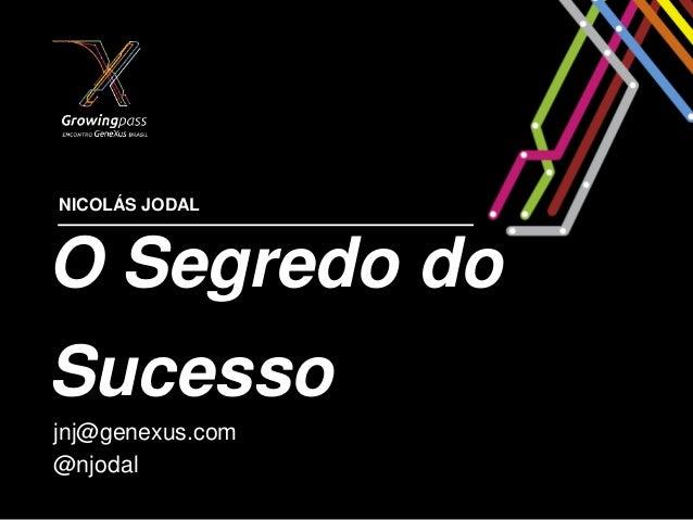 NICOLÁS JODALO Segredo doSucessojnj@genexus.com@njodal