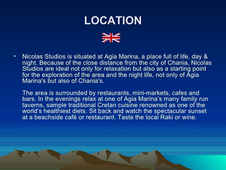 LOCATION <ul><li>Nicolas Studios is situated at Agia Marina, a place full of life, day & night. Because of the close dista...