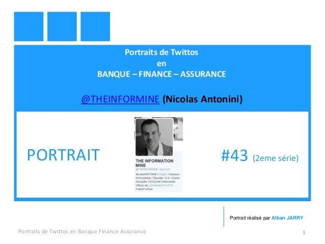 Portraits de Twittos en BANQUE – FINANCE – ASSURANCE @THEINFORMINE (Nicolas Antonini) Portraits de Twittos en Banque Finan...