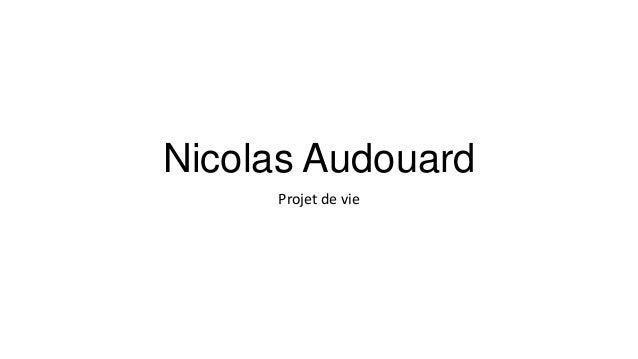 Nicolas Audouard Projet de vie