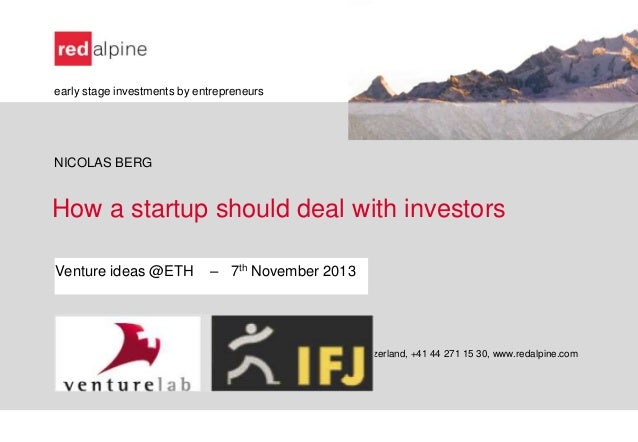 early stage investments by entrepreneurs  NICOLAS BERG  How a startup should deal with investors Venture ideas @ETH  – 7th...