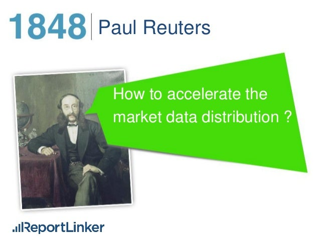 Paul Reuters  How to accelerate the market data distribution ?