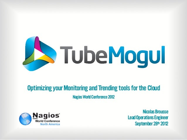 Optimizing your Monitoring and Trending tools for the Cloud Nagios World Conference 2012  Nicolas Brousse Lead Operations ...