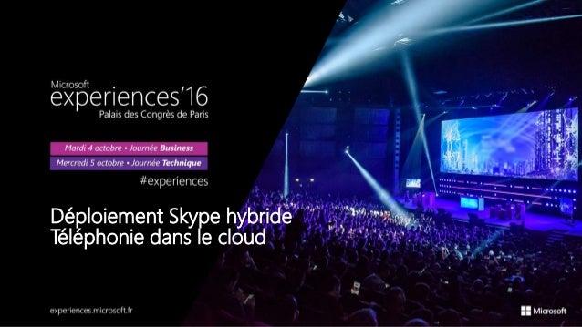 Déploiement Skype hybride Téléphonie dans le cloud