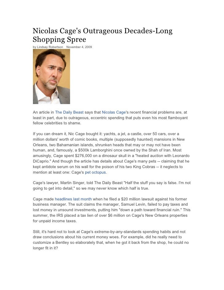 Nicolas Cage's Outrageous Decades-Long Shopping Spree by Lindsay Robertson   · November 4, 2009     An article in The Dail...