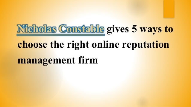 Nicholas Constable gives 5 ways to choose the right online reputation management firm