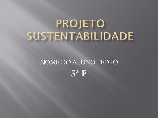 NOME DO ALUNO PEDRO 5ª E